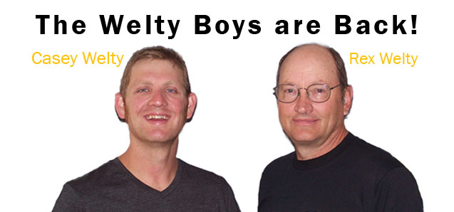 Come in and say hi, to the Welty boys. Casey and Rex Welty.